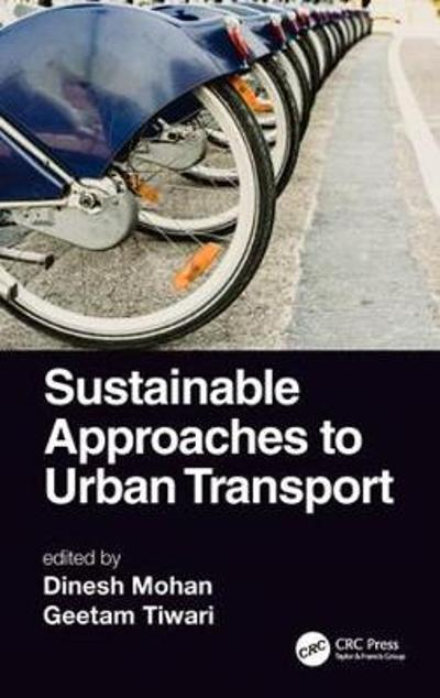 Sustainable Approaches to Urban Transport - Dinesh Mohan
