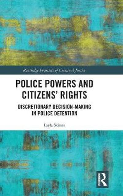 Police Powers and Citizens' Rights - Layla Skinns