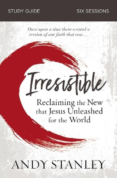 Irresistible Study Guide - Andy Stanley
