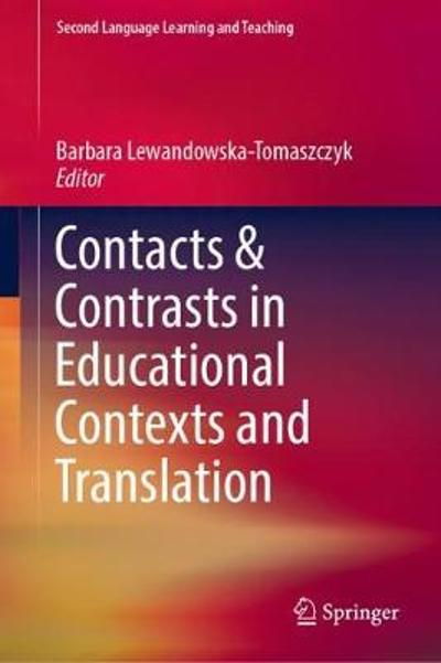 Contacts and Contrasts in Educational Contexts and Translation - Barbara Lewandowska-Tomaszczyk