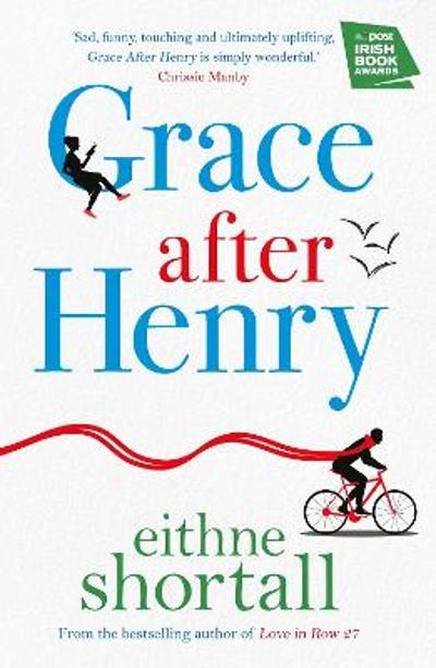 Grace After Henry - Eithne Shortall