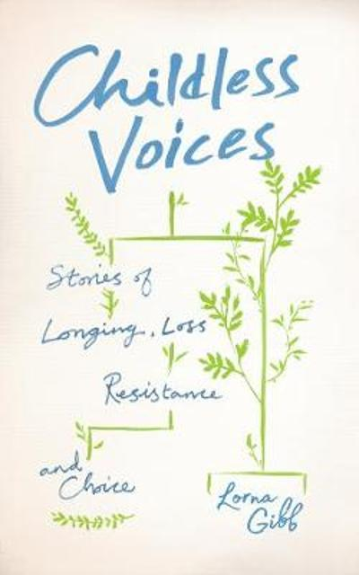 Childless Voices - Lorna Gibb