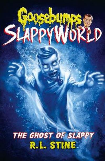 The Ghost of Slappy - R.L. Stine