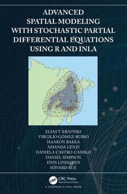 Advanced Spatial Modeling with Stochastic Partial Differential Equations Using R and INLA - Elias T. Krainski