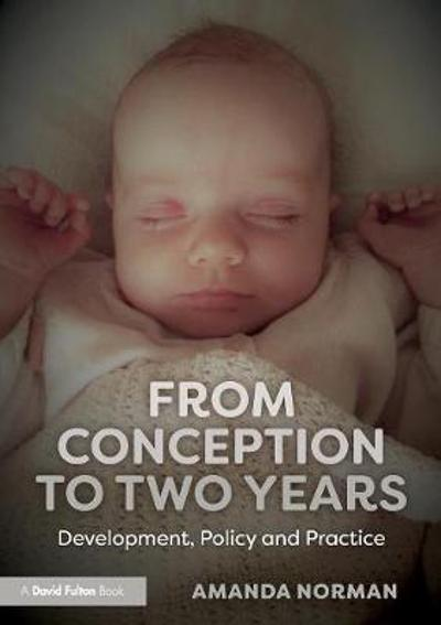 From Conception to Two Years - Amanda Norman