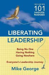 Liberating Leadership - Mike George