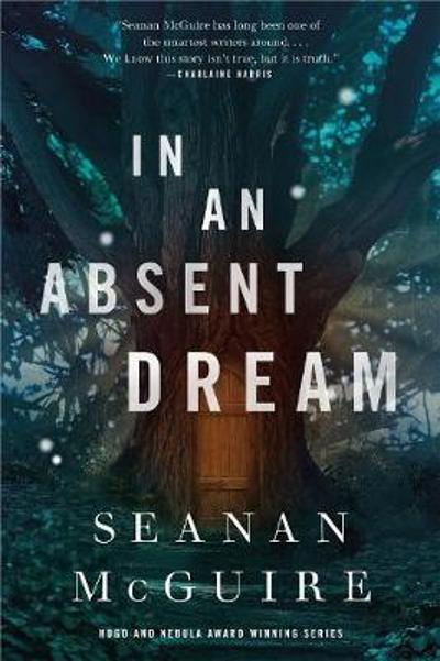 In an Absent Dream - Seanan McGuire