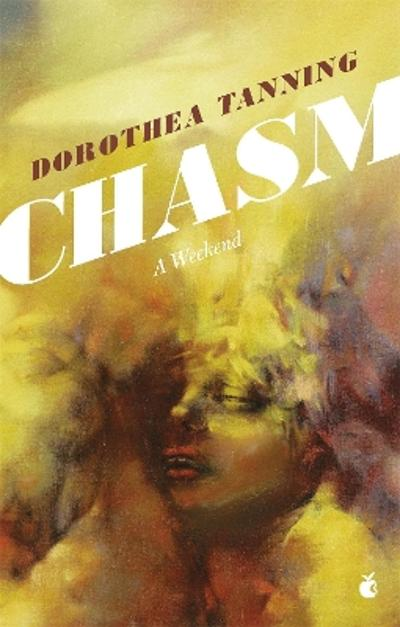 Chasm: A Weekend - Dorothea Tanning