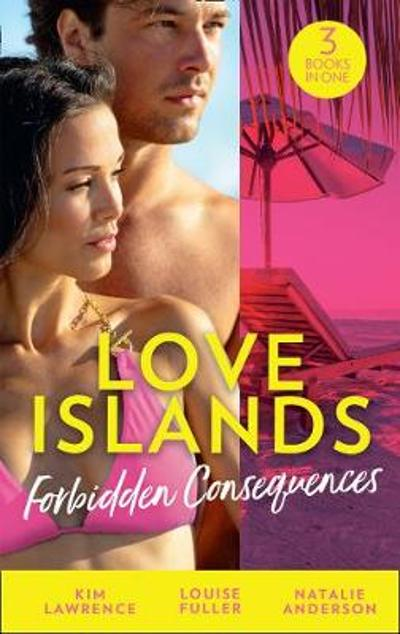 Love Islands: Forbidden Consequences - Kim Lawrence