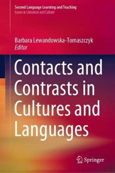 Contacts and Contrasts in Cultures and Languages - Barbara Lewandowska-Tomaszczyk