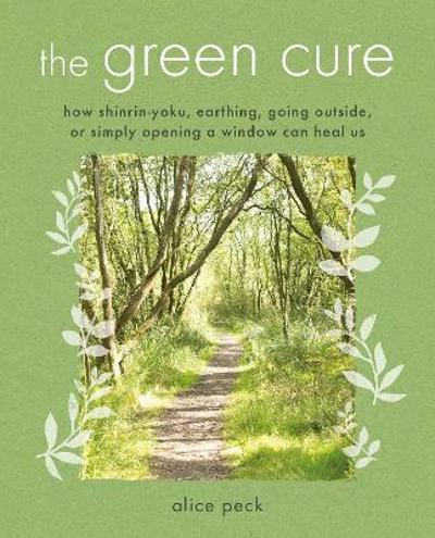 The Green Cure - Alice Peck