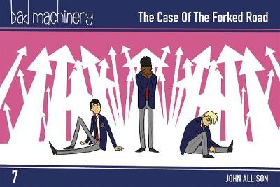 Bad Machinery, Vol. 7: The Case of the Forked Road Pocket Edition - John Allison