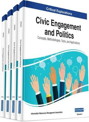 Civic Engagement and Politics: Concepts, Methodologies, Tools, and Applications - Information Resources Management Association