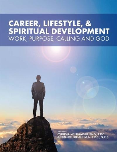 Career, Lifestyle, and Spiritual Development - Cyrus R. Williams III