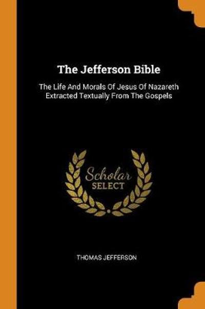 The Jefferson Bible - Thomas Jefferson