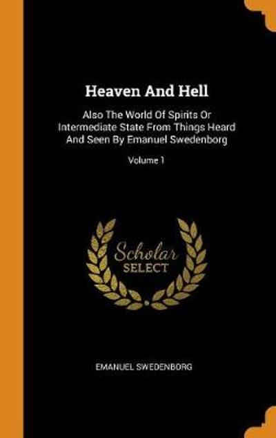 Heaven and Hell - Emanuel Swedenborg