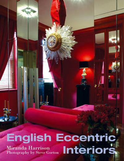 English Eccentric Interiors - Miranda Harrison