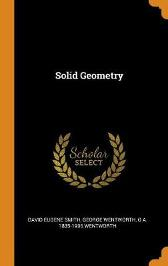 Solid Geometry - David Eugene Smith George Wentworth G A 1835-1906 Wentworth