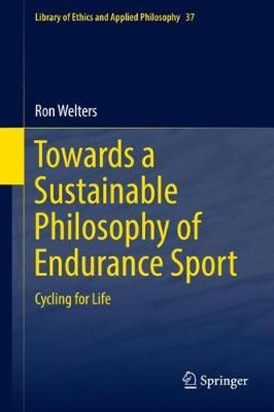 Towards a Sustainable Philosophy of Endurance Sport - Ron Welters