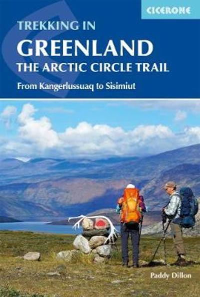Trekking in Greenland - The Arctic Circle Trail - Paddy Dillon