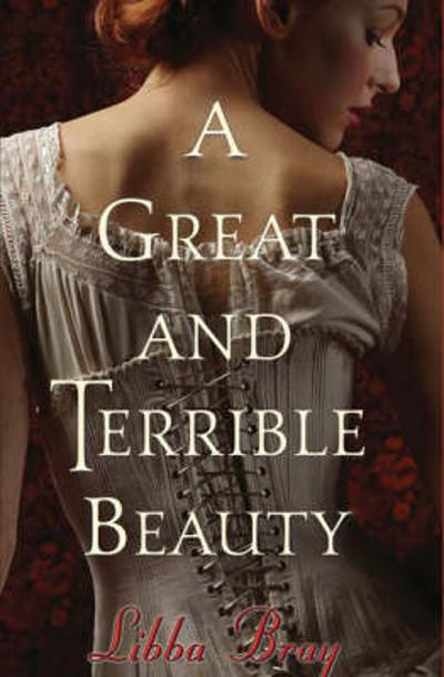 Great and Terrible Beauty - Libba Bray