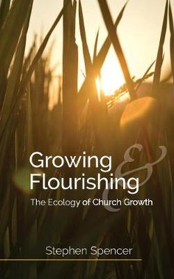 Growing and Flourishing - Stephen Spencer