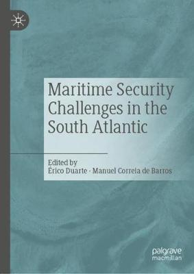 Maritime Security Challenges in the South Atlantic - Erico Duarte