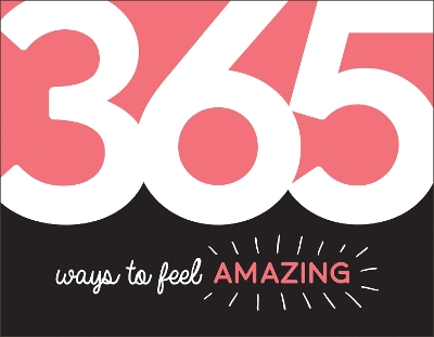 365 Ways to Feel Amazing - Summersdale Publishers