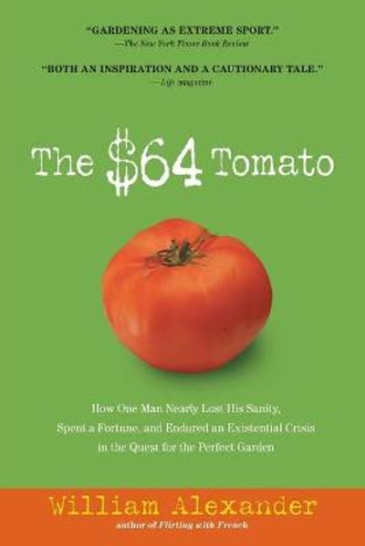 The $64 Tomato - William Alexander
