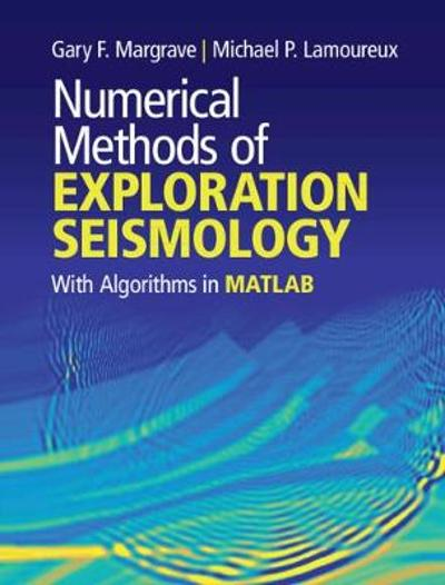 Numerical Methods of Exploration Seismology - Gary F. Margrave