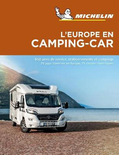 Europe en Camping Car Camping Car Europe - Michelin Camping Guides -