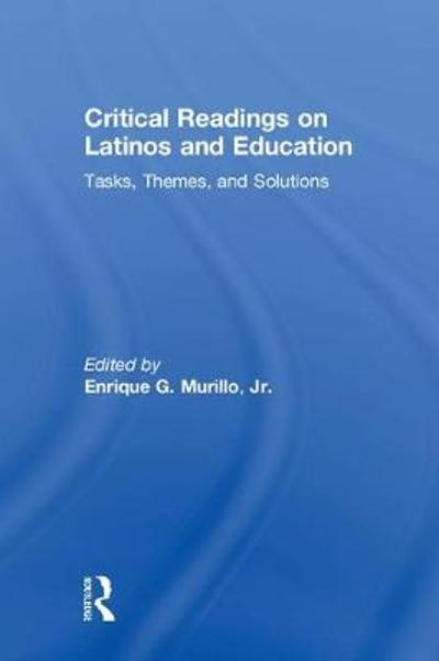 Critical Readings on Latinos and Education - Enrique G Murillo Jr