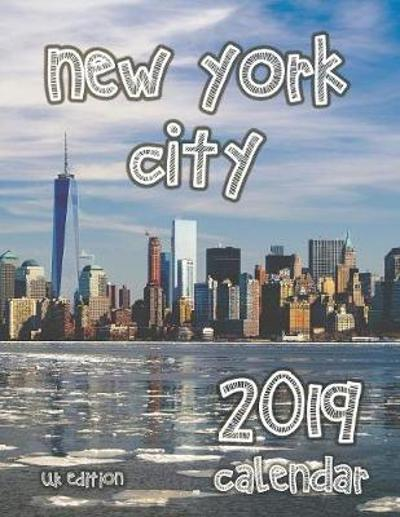 New York City 2019 Calendar (UK Edition) - Wall Publishing