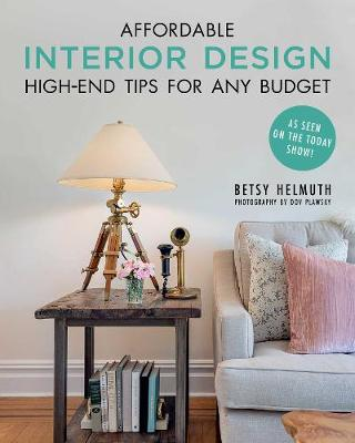 Affordable Interior Design - Betsy Helmuth