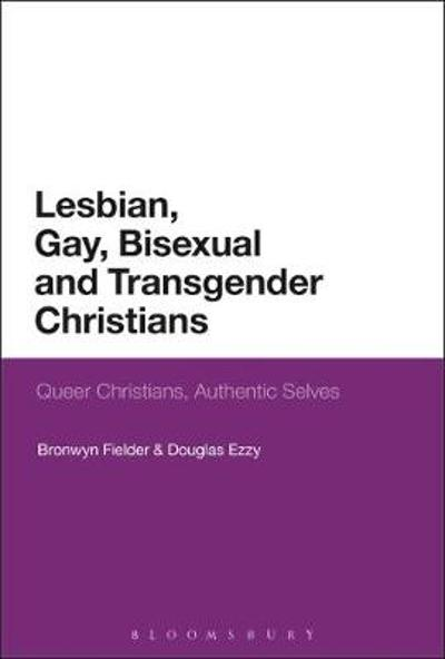Lesbian, Gay, Bisexual and Transgender Christians - Bronwyn Fielder