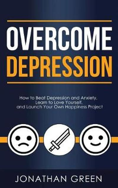 Overcome Depression - Jonathan Green