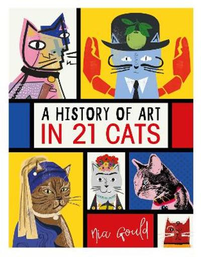 A History of Art in 21 Cats - Nia Gould