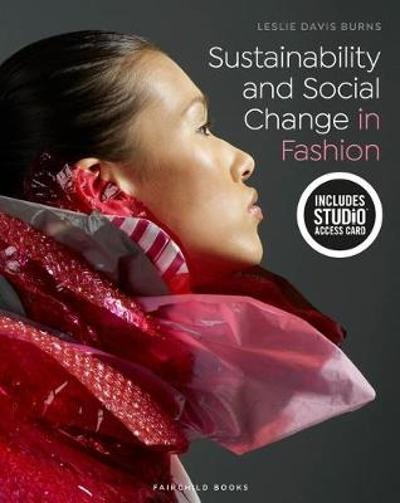 Sustainability and Social Change in Fashion - Leslie Davis Burns