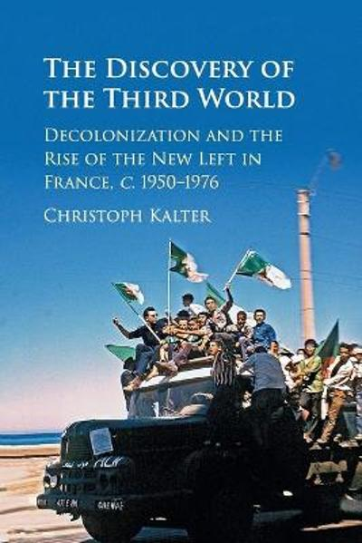 The Discovery of the Third World - Christoph Kalter