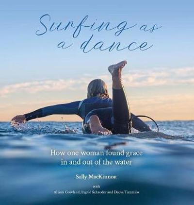 Surfing as a dance - Sally Anne MacKinnon