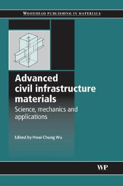 Advanced Civil Infrastructure Materials - H Wu