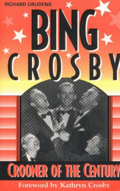 Bing Crosby - Richard Grudens