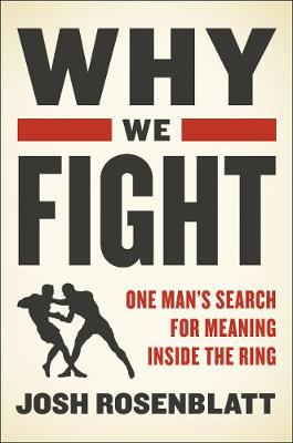 Why We Fight - Josh Rosenblatt