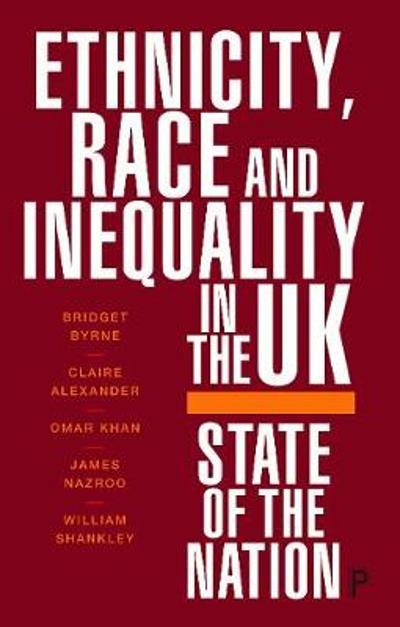 Ethnicity, Race and Inequality in the UK - Bridget Byrne