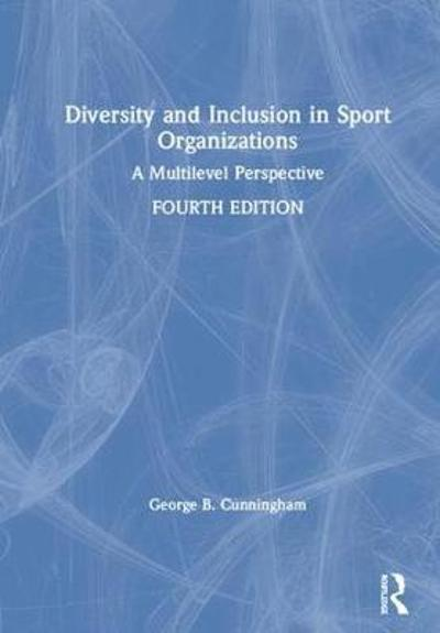 Diversity and Inclusion in Sport Organizations - George B. Cunningham