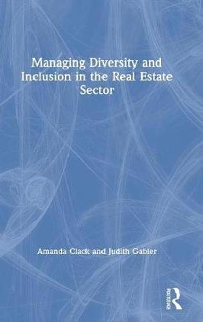 Managing Diversity and Inclusion in the Real Estate Sector - Amanda Clack