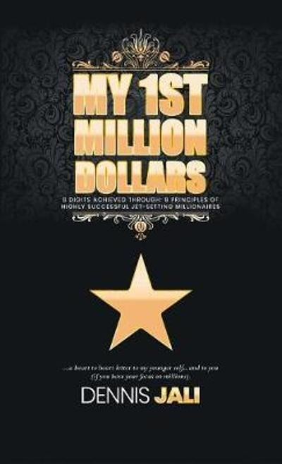 My 1st Million Dollars - Dennis Jali
