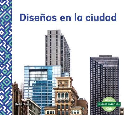 Disenos en la ciudad (Patterns in the City) - Bela Davis