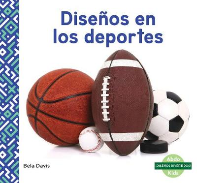 Disenos en los deportes (Patterns in Sports) - Bela Davis