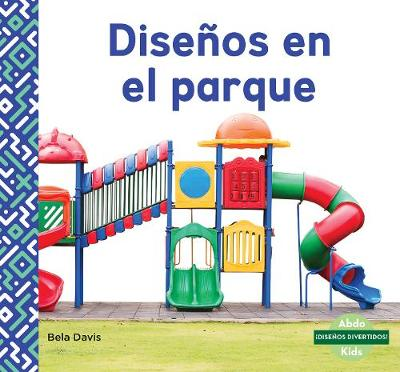 Disenos en el parque (Patterns at the Park) - Bela Davis